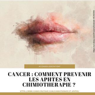 Comment prévenir les aphtes en chimiothérapie ?