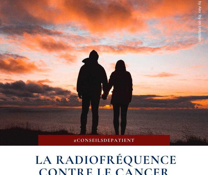 Traitements du cancer : Qu'est-ce que la radiofréquence ?