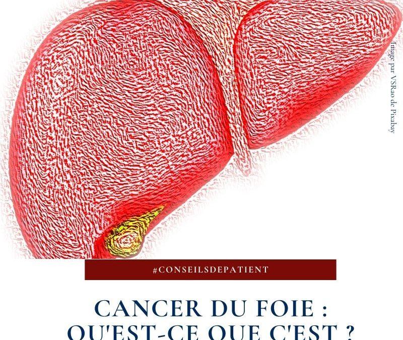 Qu'est-ce que le cancer du foie ?