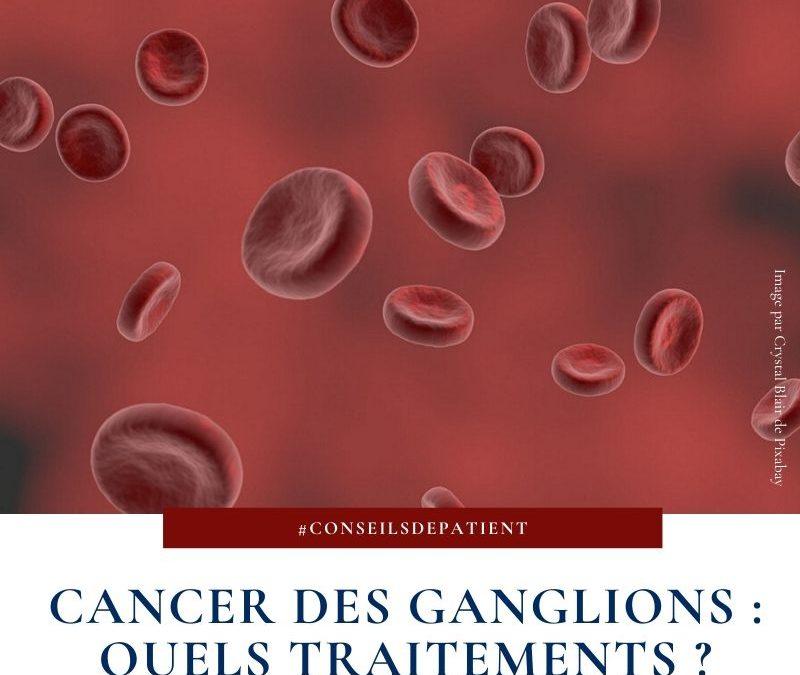 Traitement du lymphome : comment guérir le cancer des ganglions ?