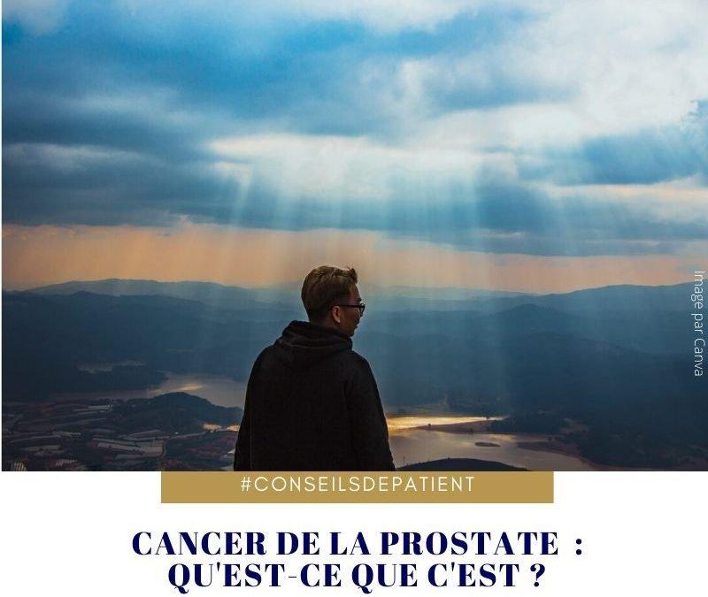 Qu'est-ce que le cancer de la prostate ?