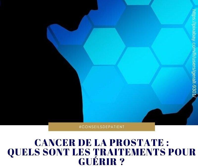 Cancer de la prostate : quels sont les traitements pour guérir ?