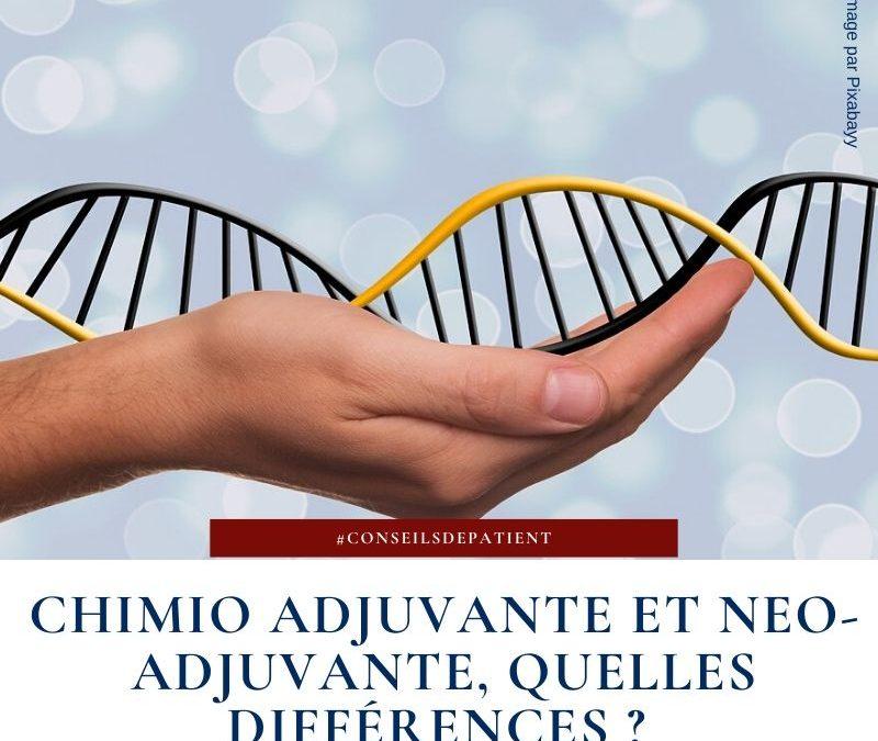 Chimiothérapie néo-adjuvante et adjuvante, quelles différences ?