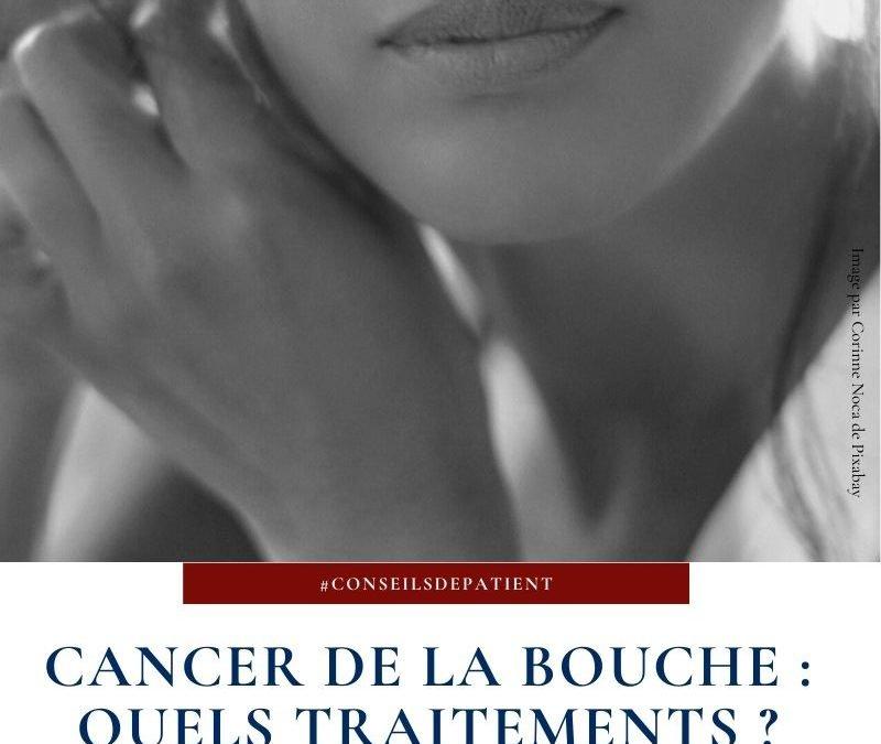 Quels sont les traitements pour guérir du cancer de la bouche (cavité buccale) ?