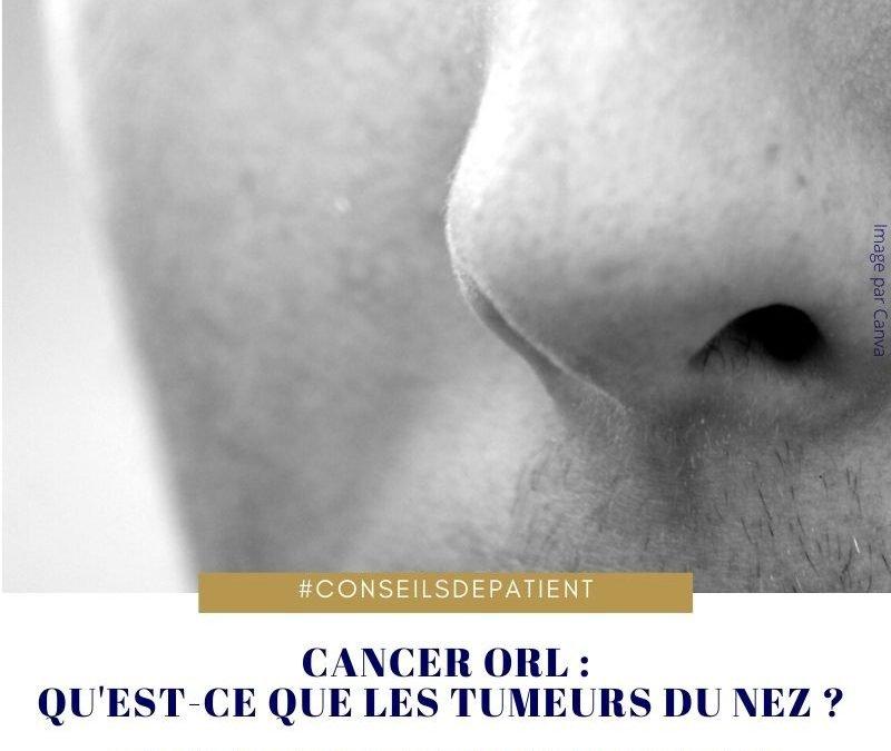 C'est quoi le cancer du nez (fosses nasales et sinus) ?