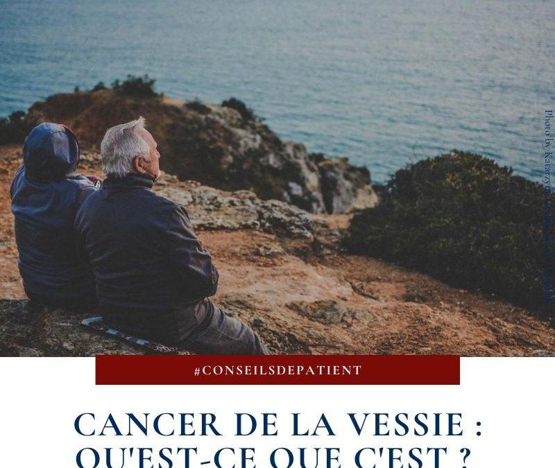 Qu'est-ce que le cancer de la vessie chez l'homme et la femme ?