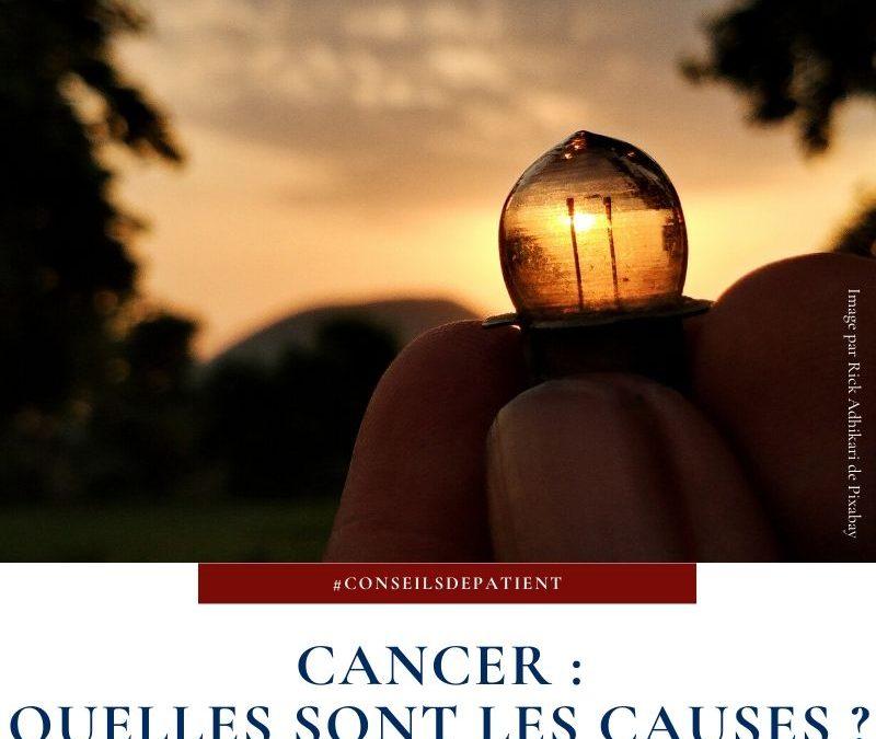 Quelles sont les causes du cancer ? Tout savoir