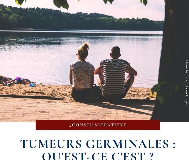 Que sont les tumeurs germinales chez les patients ?