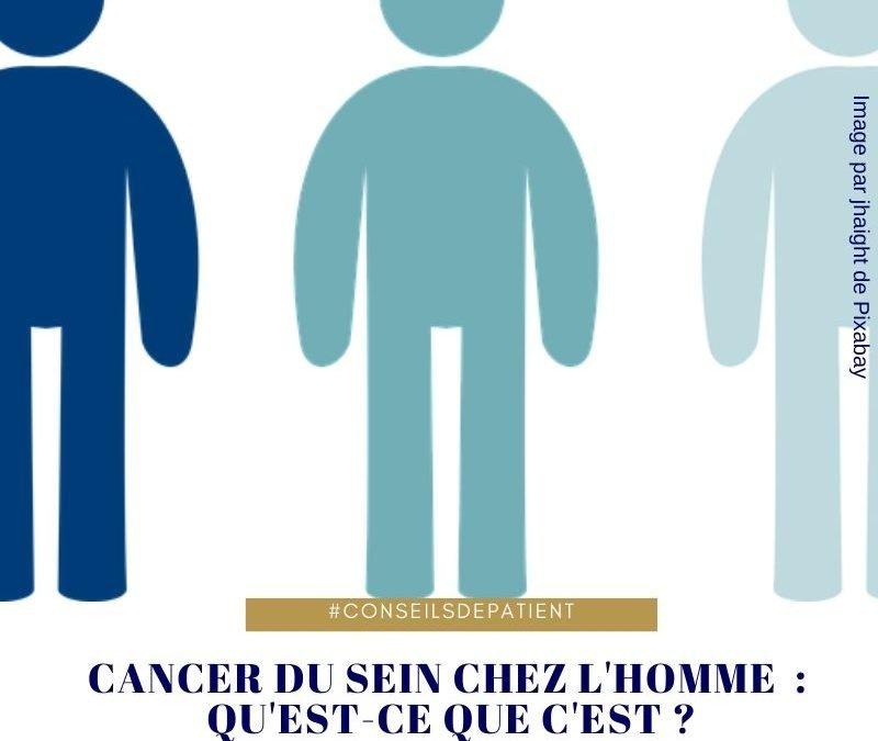 Cancer du sein chez l'homme, est-ce possible ? et comment le soigner ?