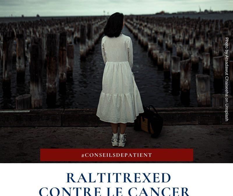 Qu'est-ce que le Raltitrexed (Tomudex©) ? Comment agit-il ?