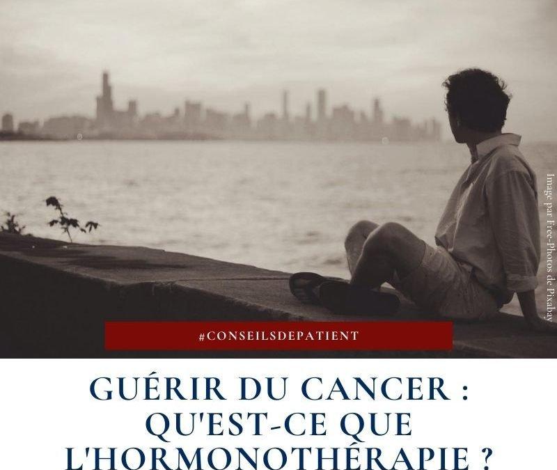 Comment agit l'hormonothérapie contre le cancer ?