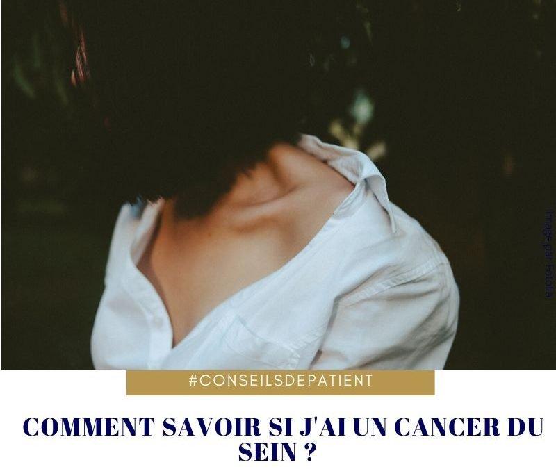 Ai-je un cancer du sein ? Comment savoir ?