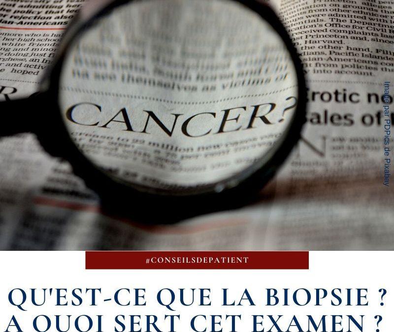 Biopsie et diagnostic du cancer: à quoi ça sert ?