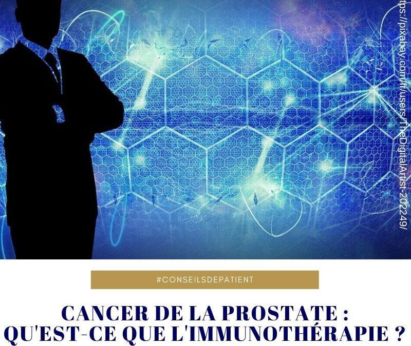 Comment agit l'immunothérapie pour traiter un cancer de la prostate et le soigner ?
