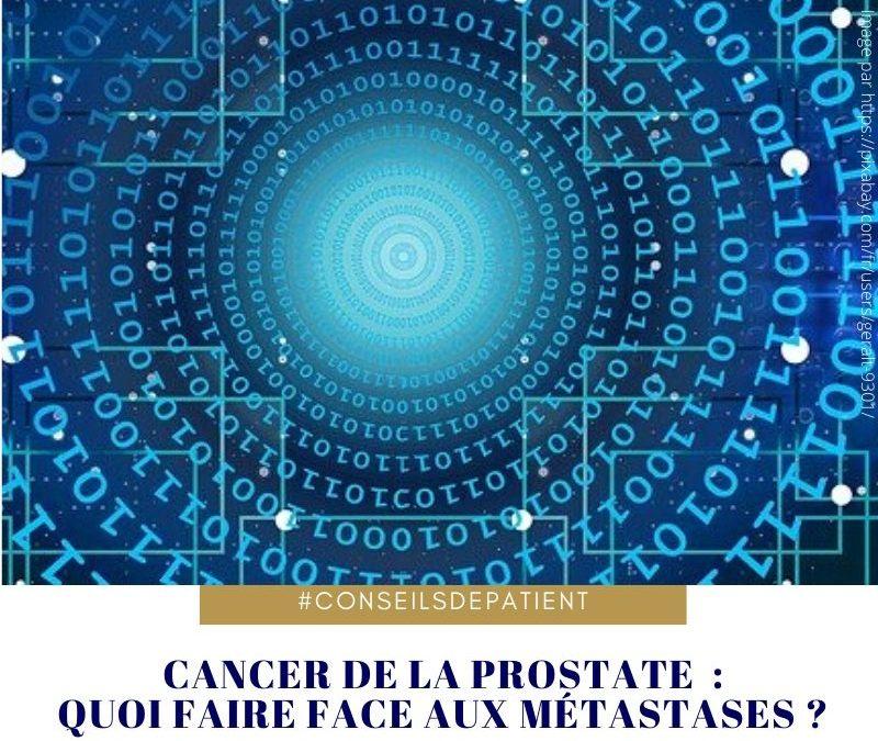 Cancer de la prostate et métastase : comment réagir ?