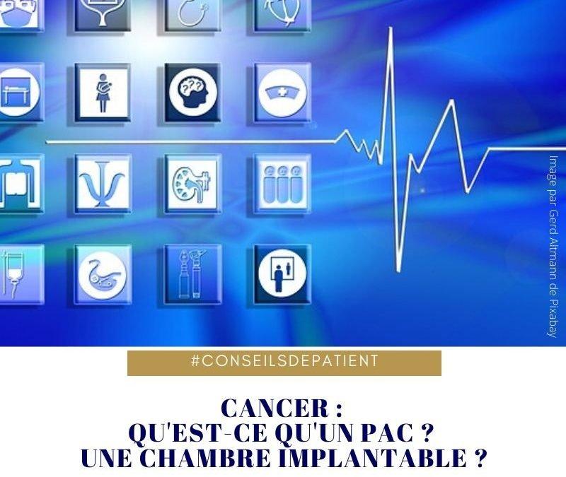 Chimiothérapieet cancer : qu'est-ce qu'un PAC ? Définition de la chambre implantable