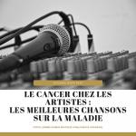 cancer-chanson-musique-sur-la-maladie