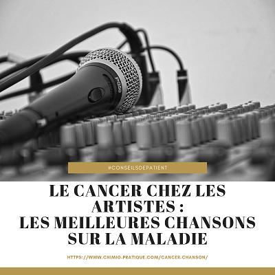 Les chansons sur le cancer… certaines sont des chefs d'oeuvre