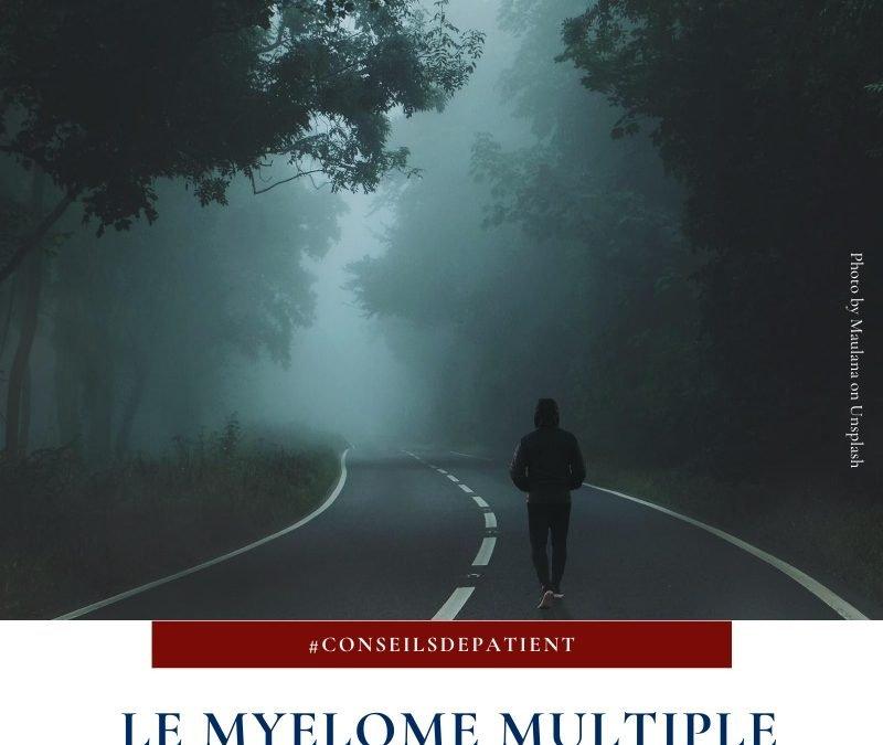 Le myélome multiple : qu'est-ce que c'est ?