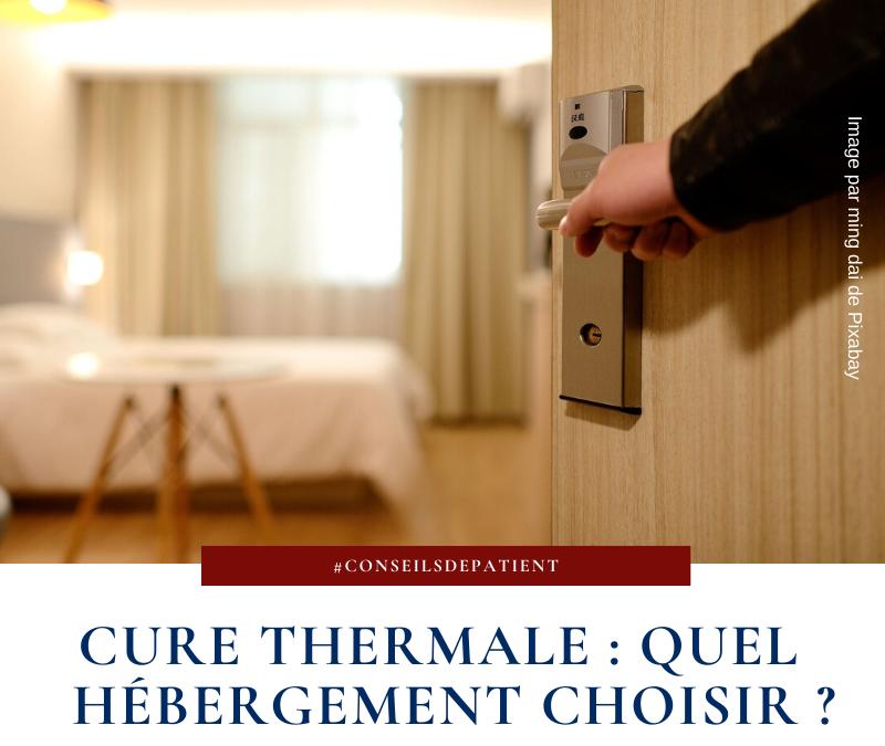 Cure thermale : comment bien choisir son hébergement ?