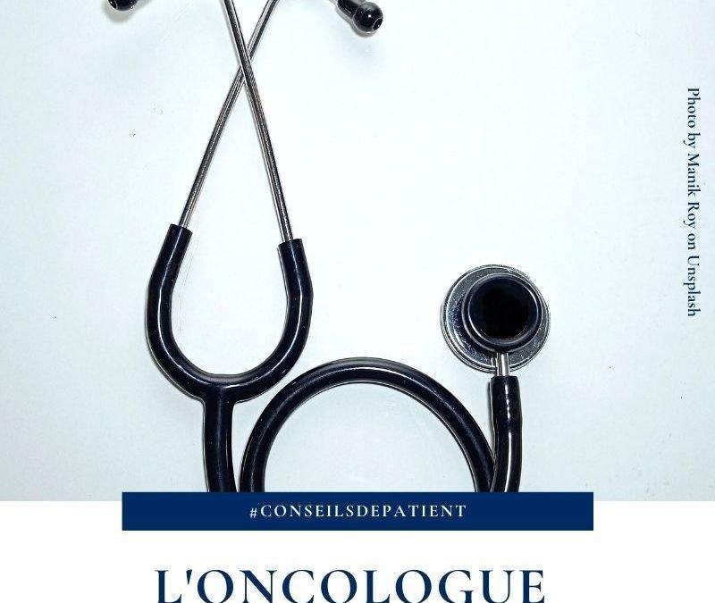 Quel est le rôle de l'oncologue ?